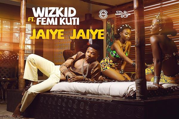 Wizkid-Jaiye-Jaiye-Ft.-Femi-Kuti